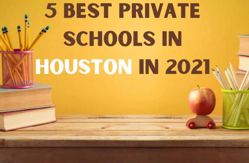 5 Best Private Schools in Houston in 2021